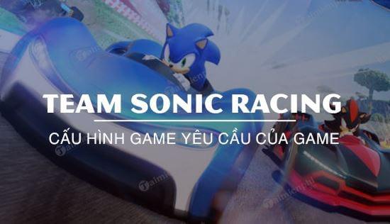 cau hinh game team sonic racing