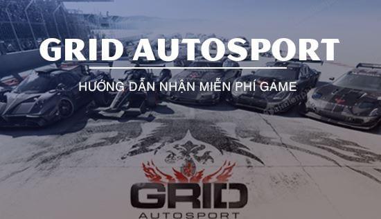 huong dan nhan mien phi game dua xe grid autosport tri gia 39 99