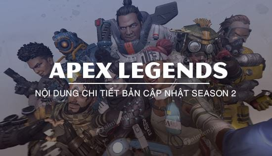 ban cap nhat apex legends season 2 co gi moi