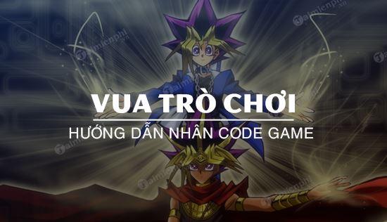 nhan code vua tro choi nhu the nao