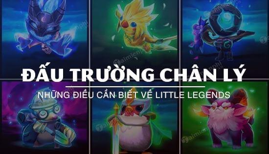 nhung dieu can biet ve little legends trong dau truong chan ly lmht