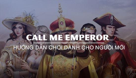 huong dan choi call me emperor danh cho nguoi moi
