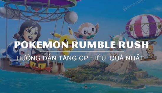 huong dan tang cp pokemon rumble rush hieu qua nhat