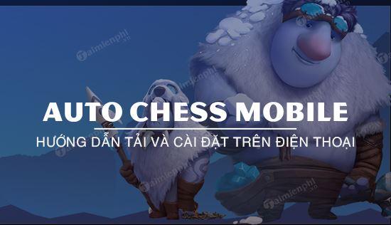 huong dan tai va cai dat auto chess mobile tren android ios
