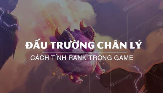 dau truong chan ly xep hang rank hoat dong nhu the nao