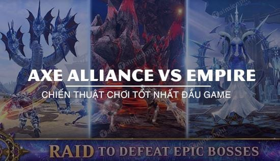 chien thuat khoi dau axe alliance vs empire tot nhat