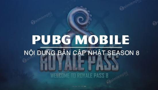 cap nhat pubg mobile season 8 royale pass tinh nang ngay phat hanh va hon the nua