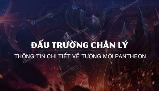 thong tin chi tiet tuong pantheon dau truong chan ly 9 17