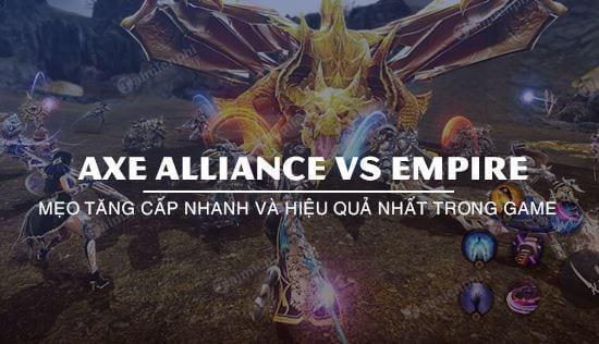 cach len cap nhanh va hieu qua trong axe alliance vs empire