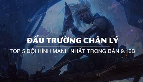 top 5 doi hinh chuyen leo rank dau truong chan ly 9 16b ba dao nhat