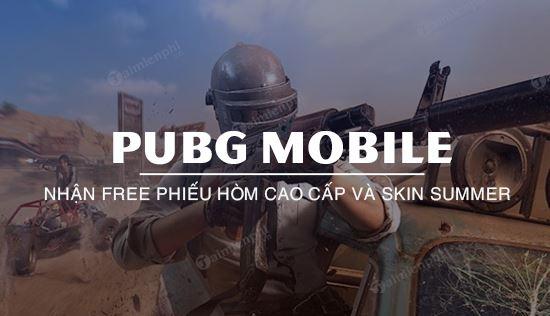 nhan mien phi phieu hom cao cap co dien va summer pubg mobile