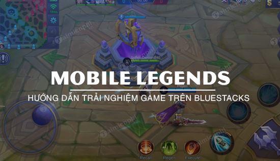 cach choi mobile legends tren bluestacks
