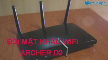 cach doi mat khau wifi archer d2