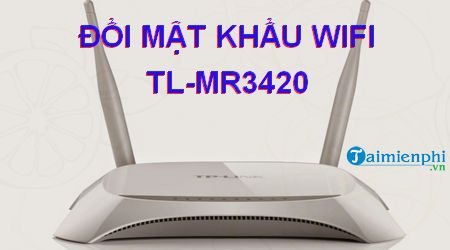 cach doi mat khau wifi tl mr3420