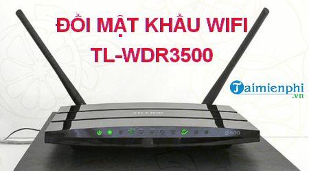 cach doi mat khau wifi tl wdr3500