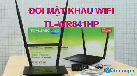 cach doi mat khau wifi tl wr841hp