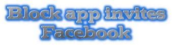 Chặn lời mời chơi các ứng dụng facebook P2