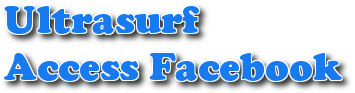 cach vao facebook bang ultrasurf