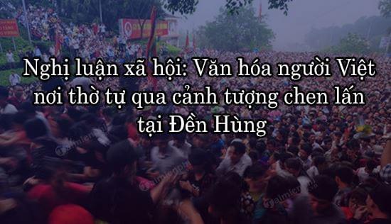 nghi luan xa hoi van hoa nguoi viet noi tho tu qua canh tuong chen lan tai den hung