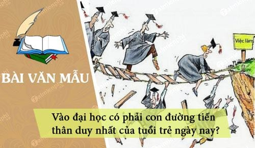 vao dai hoc co phai con duong tien than duy nhat cua tuoi tre ngay nay