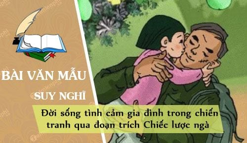 suy nghi ve doi song tinh cam gia dinh trong chien tranh qua doan trich chiec luoc nga