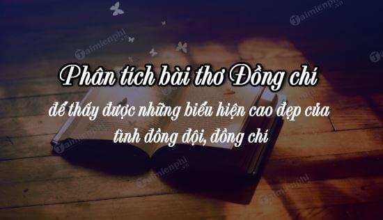 phan tich bai tho dong chi de thay duoc nhung bieu hien cao dep cua tinh dong doi dong chi