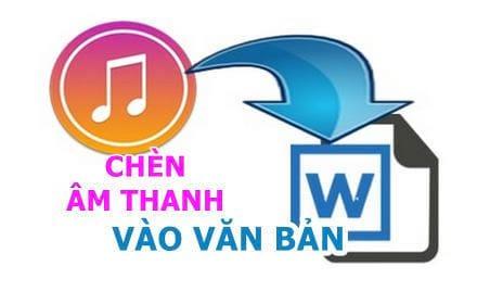 chen am thanh vao van ban word