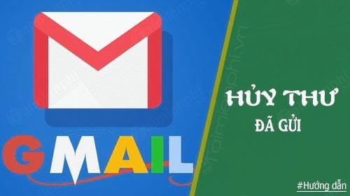 cach huy thu da gui trong gmail