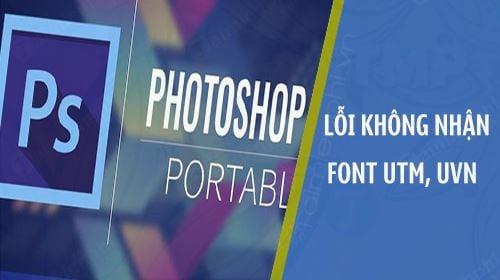 photoshop portable khong nhan font chu utm uvn
