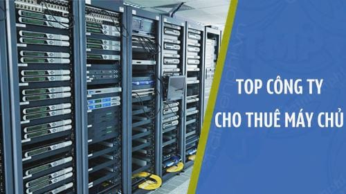 top cong ty cho thue may chu server tot nhat