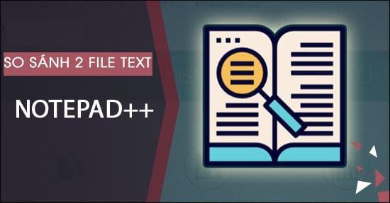 so sanh 2 file text su dung notepad