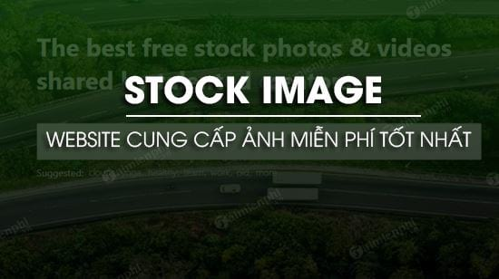 top website cung cap hinh anh stock mien phi tot nhat