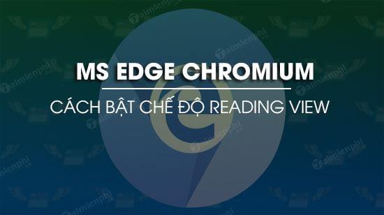 bat che do reading view tren microsoft edge chromium