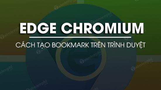 cach tao bookmark tren trinh duyet microsoft edge chromium