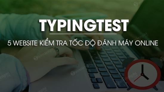 5 website giup kiem tra toc do danh may online