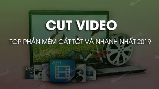 top phan mem cat video tot va nhanh nhat 2019