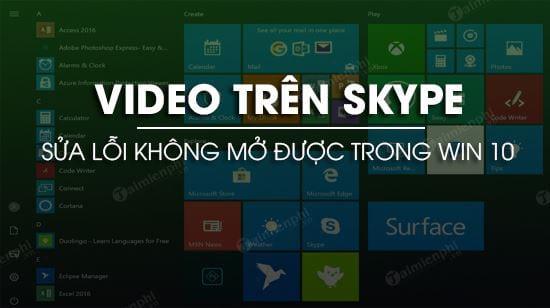 cach sua loi khong mo duoc video tren skype trong windows 10