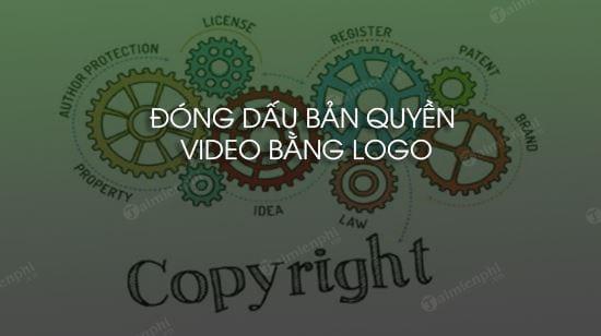 huong dan dong dau ban quyen video bang logo