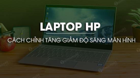 chinh tang giam do sang man hinh laptop hp