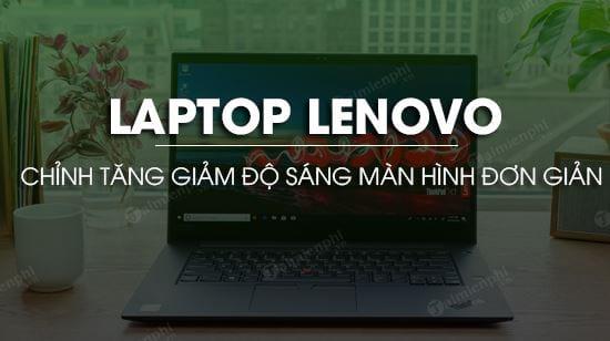 chinh tang hoac giam do sang man hinh laptop lenovo don gian