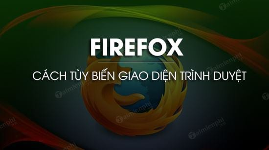 cach tuy bien giao dien firefox