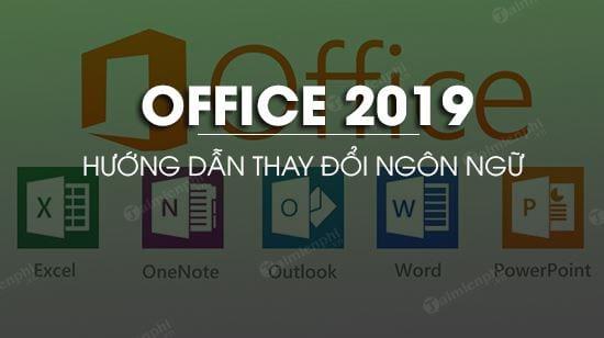 cach doi ngon ngu trong office 2019