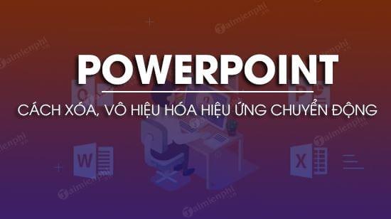 cach xoa hieu ung dong tren powerpoint
