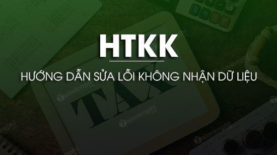 loi khong nhan du lieu vao htkk