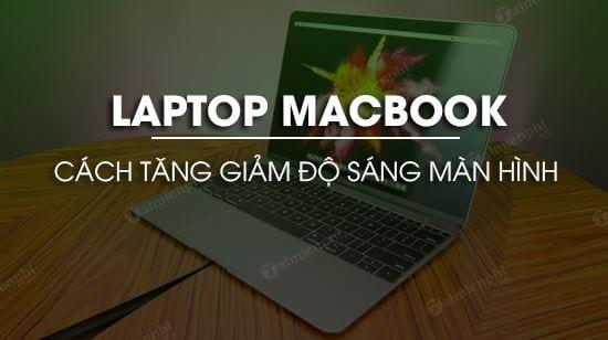 tang giam do sang man hinh laptop macbook