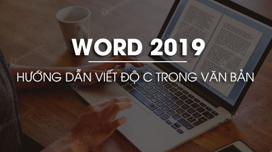 cach viet do c trong word 2019