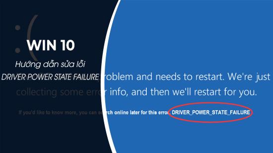 sua loi driver power state failure tren windows 10