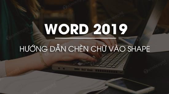 cach chen chu vao shape trong word 2019