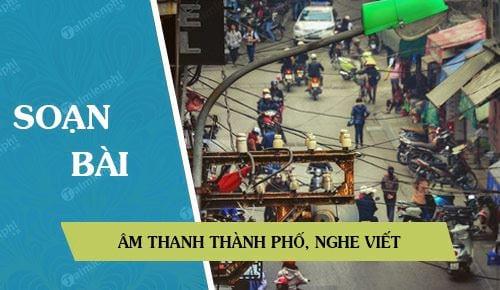 soan bai am thanh thanh pho nghe viet