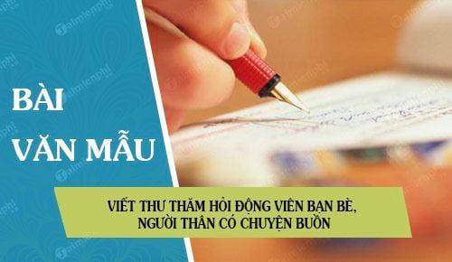 viet thu tham hoi dong vien ban be nguoi than co chuyen buon